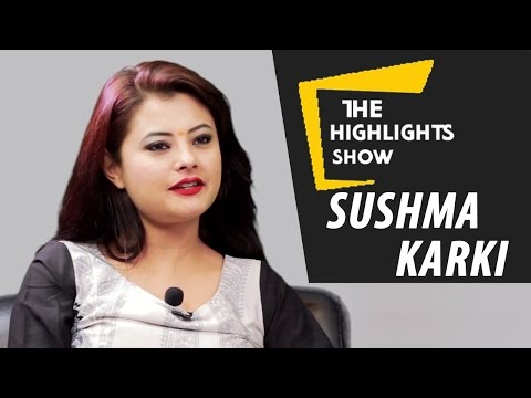 The Highlights Show - Nepali Actress Sushma Karki At The Highlights Show | Episode 6