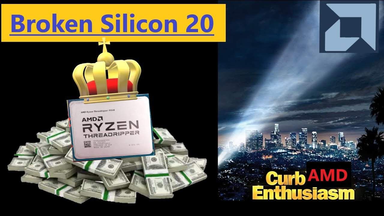 Threadripper & 3950X Price/Perf, Big Navi Release Date | Curb AMD  Enthusiasm [Broken Silicon 20]