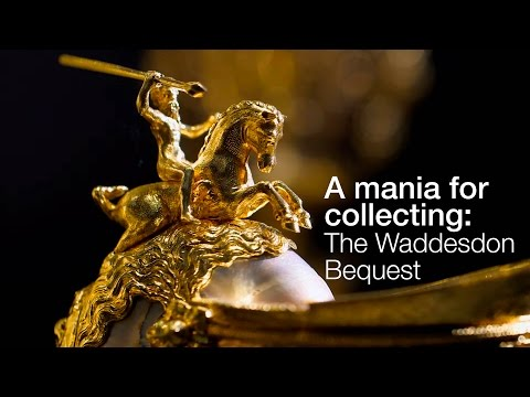 A mania for collecting: the Rothschilds and the Waddesdon Bequest