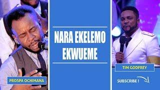 Live Ministration. NARA EKELEMO - Tim Godfrey ft Travis Green EKWUEME-Prospa Ochimana & Nwachukwu