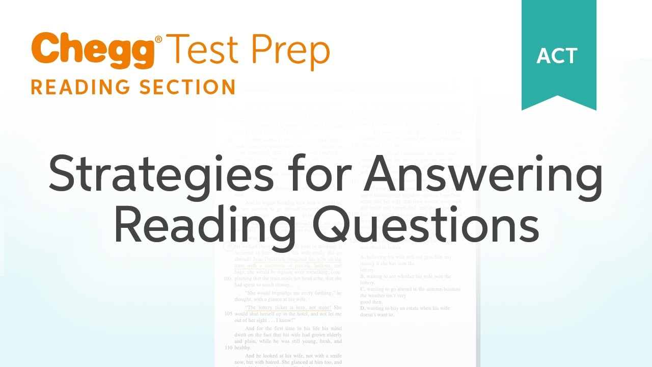 Strategies for Answering ACT Reading Questions - Chegg Test Prep