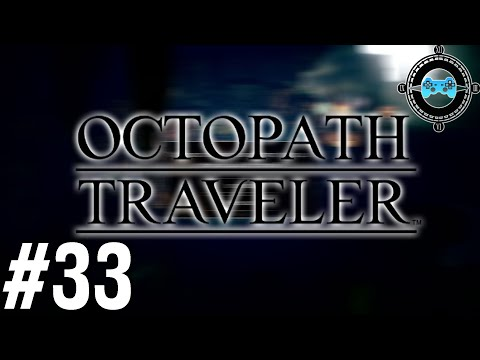 Mighty Monarch - Blind Let's Play Octopath Traveler Episode #33 (Patreon Series)