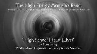 High School Heart (Live) by Tom Farley - The High Energy Acoustics Band