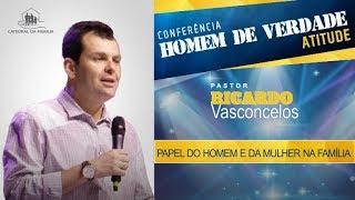 Papel do homem e da mulher na família - Pr. Ricardo Vasconcelos - 10-11-2019