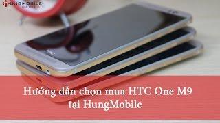 HungMobile.Vn - Hướng dẫn chọn mua HTC ONE M9