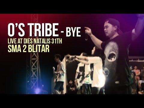 O's Tribe - Bye (Live at Dies Natalis 31th SMA 2 Blitar)