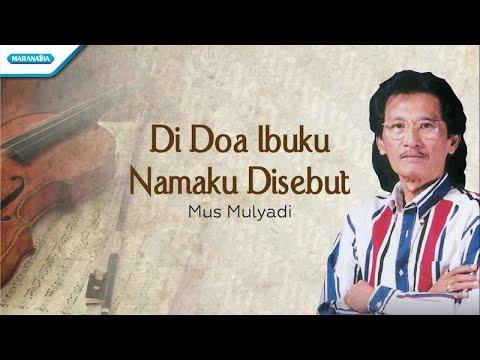 Di Doa Ibuku Namaku Disebut - Mus Mulyadi (with Lyric)