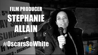 Stephanie Allain - On #OscarsSoWhite (Sundance 2016)