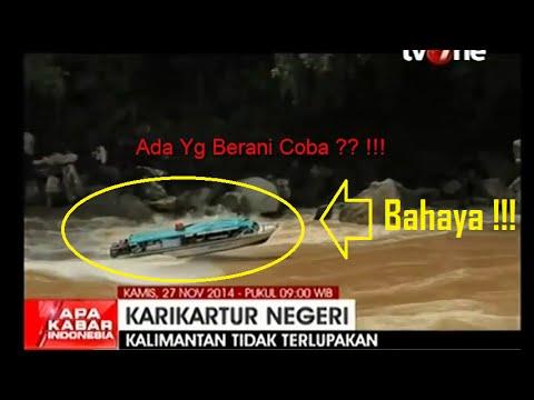 [Potret Indonesia] Transportasi Sungai Di Pedalaman Kalimantan Yang MENEGANGKAN !!!
