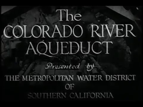 1930's Metropolitan Water District Colorado River Aqueduct Film