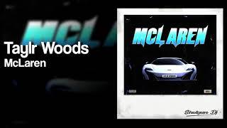 Taylr Woods - McLaren (Prod. By Rod)