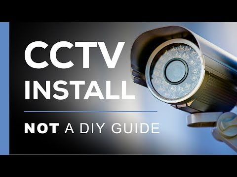 Home CCTV Installation Tips - Not a DIY Guide