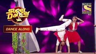इस Fun-Filled Performance को सबने किया Thoroughly Enjoy   Super Dancer   Dance Along