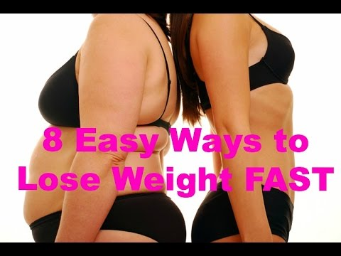 How To Lose Weigh FAST: 8 Easy Ways to Lose Weight FAST