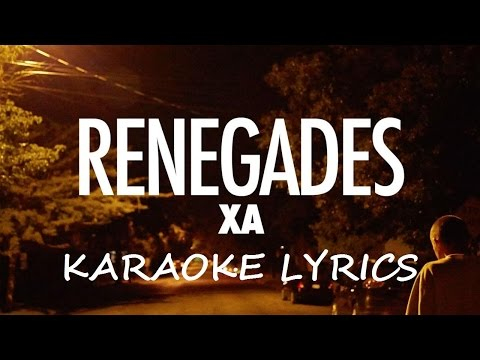 X AMBASSADORS  RENEGADES KARAOKE VERSION LYRICS