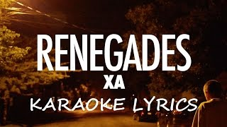 X AMBASSADORS - RENEGADES KARAOKE VERSION LYRICS