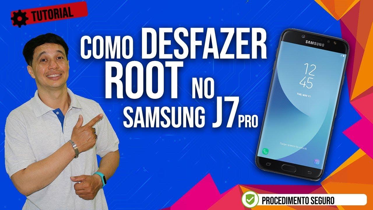 Como Desfazer Root no Samsung J7 Pro (SM-J730G) Android 7 0 Patch 1