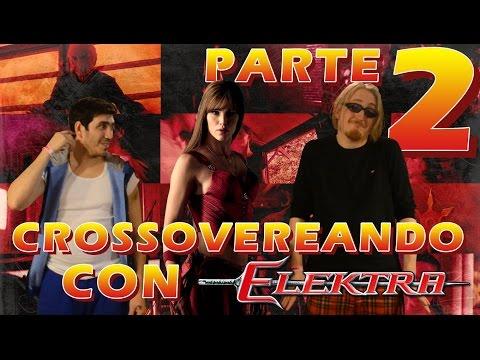 Crossovereando con Elektra - Parte 2