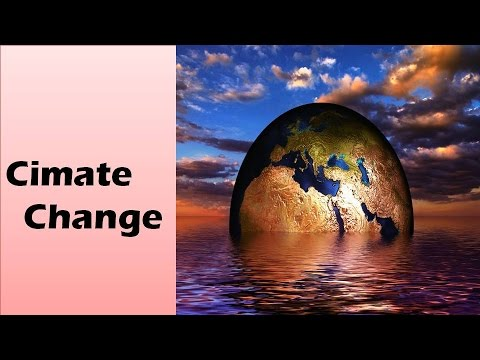 Climate change: Evidences for Climate change and Global warming