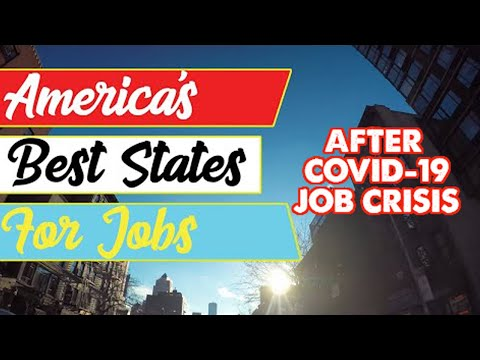 The BEST STATES For JOBS In AMERICA (After The Current Crisis Ends)