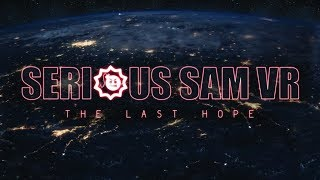 Serious Sam VR: The Last Hope - Oculus Touch Gameplay