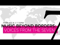 Music Beyond Borders: Voices From the Seven