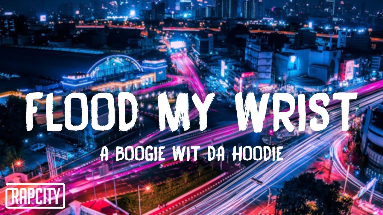A Boogie Wit Da Hoodie & Don Q - Flood My Wrist (Lyrics) ft. Lil Uzi Vert