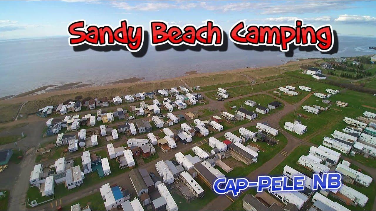 Explorenb Cap Pele Sandy Beach Camping Youtube