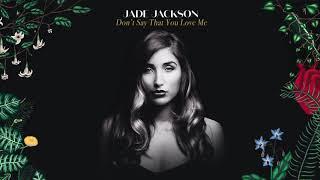 "Jade Jackson - ""Don't Say That You Love Me"" (Full Album Stream)"