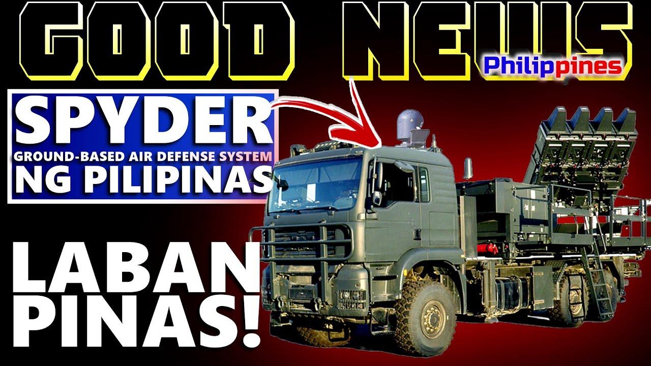 GOOD NEWS PILIPINAS AYAW NG MAG PA BULLY | BINAYARAN NA ANG SPYDER GROUND BASE AIR DEFENSE SYSTEM