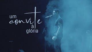 Um Convite à Glória [clipe oficial] #288worship