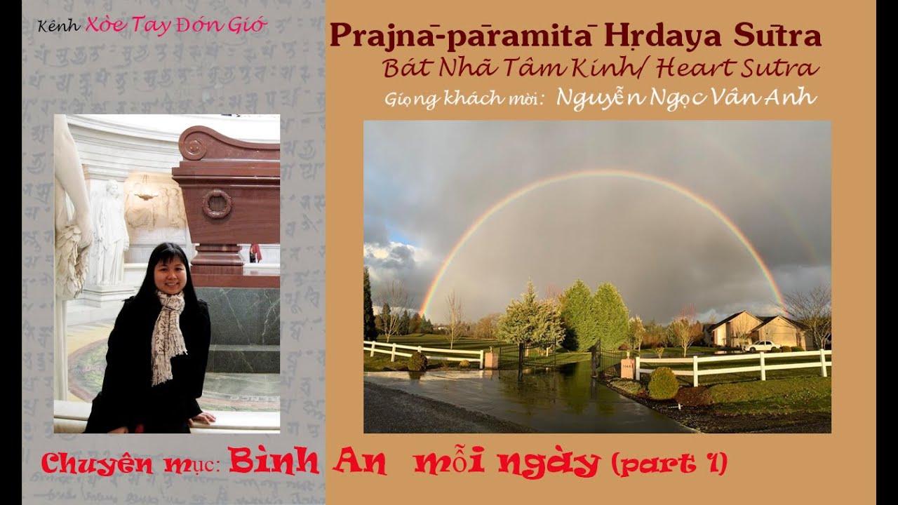 Prajñā-pāramitā Hṛdaya Sūtra/Heart Sutra/Bát Nhã Tâm Kinh-Giọng hát: Nguyễn Ngọc Vân Anh