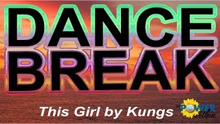 Dance Break #001 - This Girl by Kungs