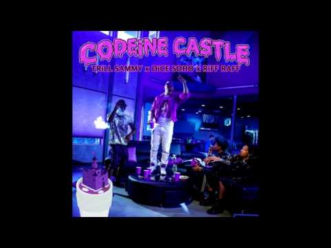 Trill Sammy x Dice Soho x Riff Raff - Codeine Castle