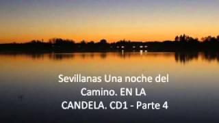 Video Sevillanas Una noche del Camino. EN LA CANDELA. CD1 - Parte 4 download MP3, 3GP, MP4, WEBM, AVI, FLV November 2017