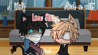 A Wolf And A Cat Love Story  Gay Love Story  Ep.2 Glmm