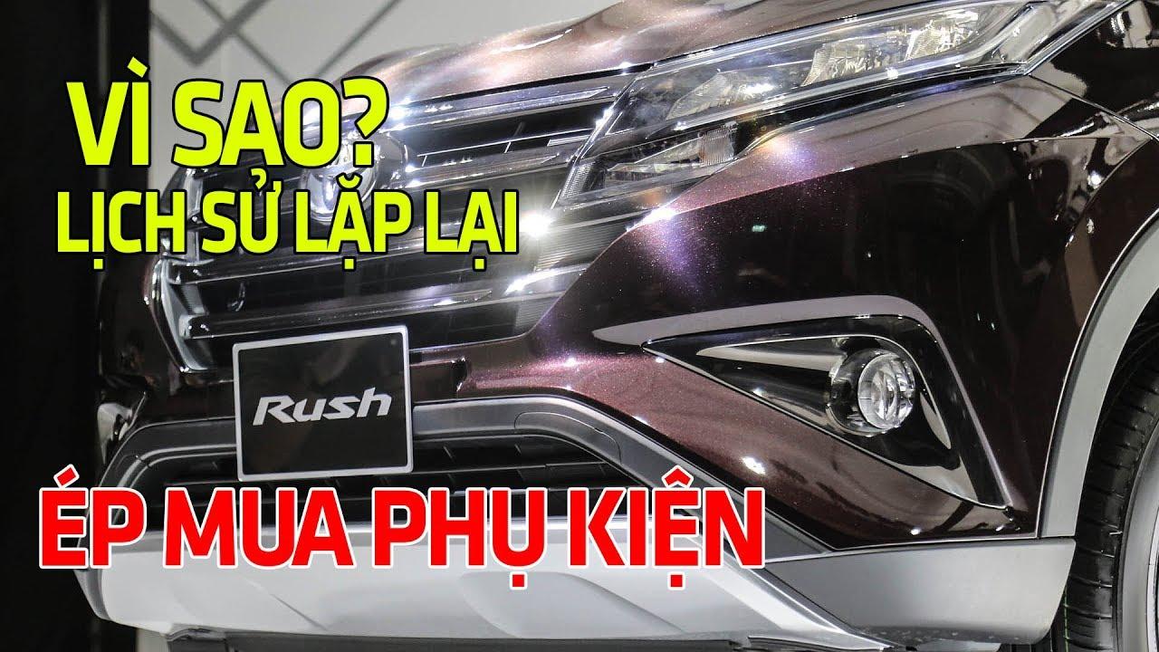 Dựa vào đâu mà Đại Lý ép người mua Toyota Rush phải mua phụ kiện? Tin Xe Hơi