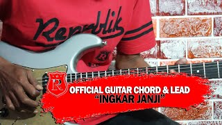 Repvblik - Ingkar Janji Guitar Chord & Lead (Official Audio)