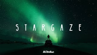 Stargaze | A Chill Mix