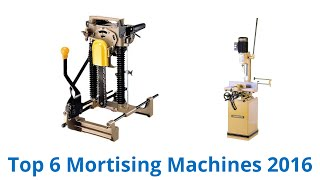 6 Best Mortising Machines 2016