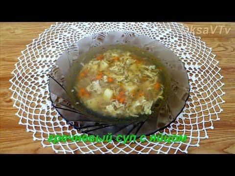 гречневый суп с яйцом. Buckwheat soup with egg