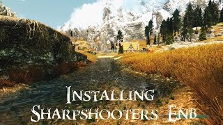 Skyrim - How to Install Sharpshooters ENB (Detailed)