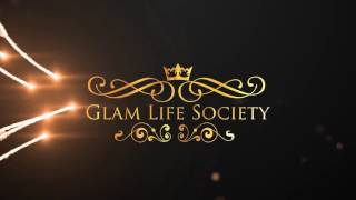 Glam Life Society.... When Only The Best Will Do.