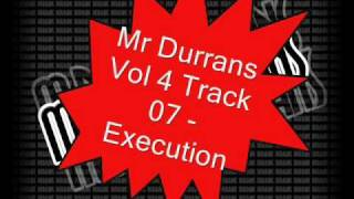 Mr Durrans Vol 4 Track 07 - Execution