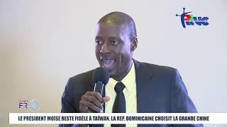 SANS FRONTIERES: Le Président Jovenel MOISE reste fidèle à Taïwan, la République Dominicaine choisit