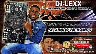 Cumbia - Salsa Choke - DJ Lexx (EL Maestro De Las Mezclas)