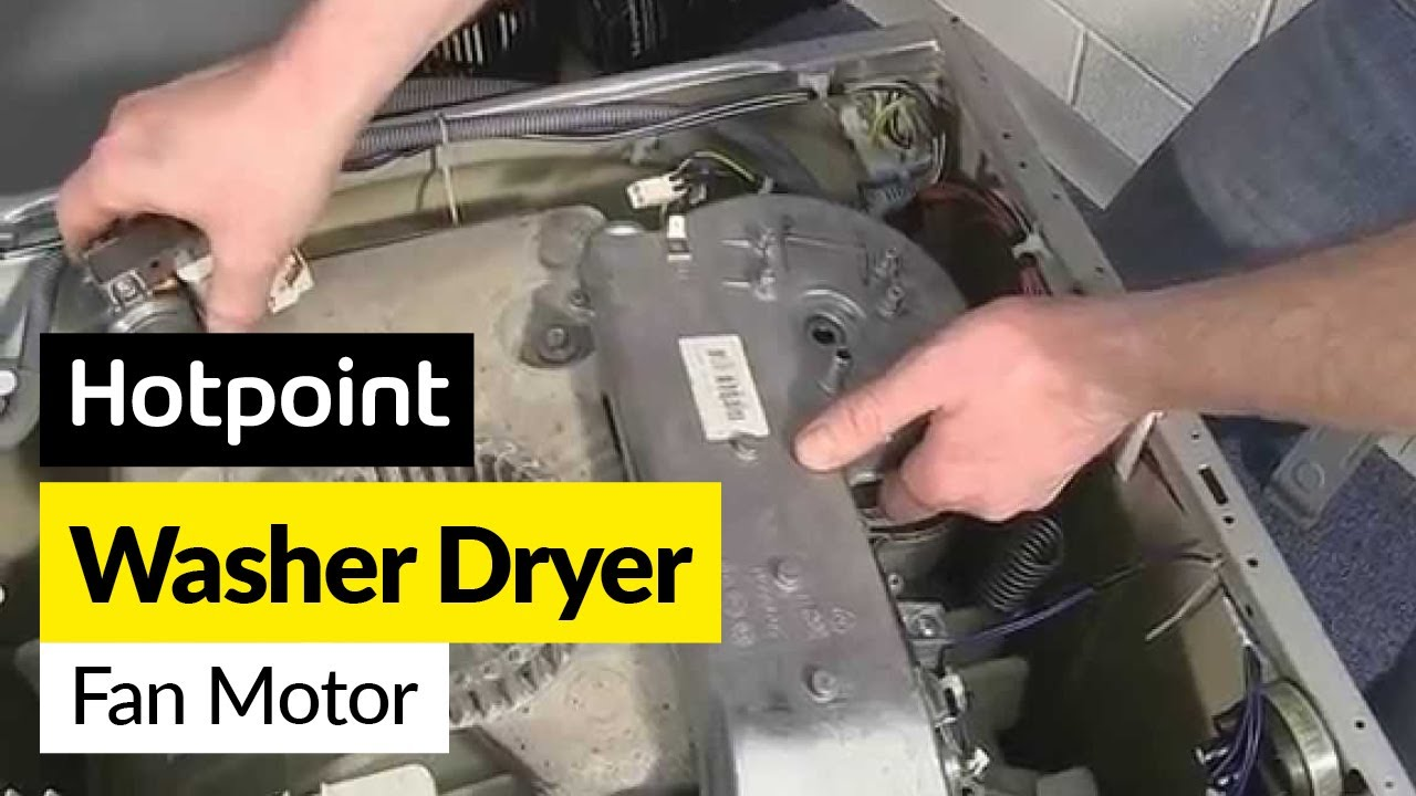 Hotpoint Washer Dryer Combo How To Replace A Fan Motor On An Indesit Or Hotpoint Washer Dryer