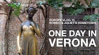 One Day in Verona, Italy: How to See Everything