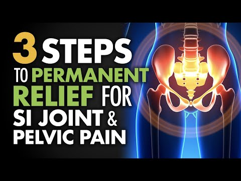 3 Steps to Permanent Relief for SI Joint and Pelvic Pain