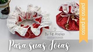 Passo a Passo: Saquinho Porta Joia – By Fe Atelier